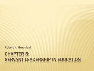 Chapter 5: Servant leadership in education