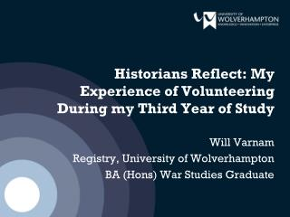 Historians Reflect: My Experience of Volunteering During my Third Year of Study