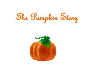 The Pumpkin Story