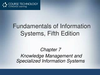 Fundamentals of Information Systems, Fifth Edition