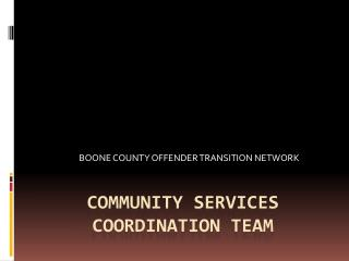 Community Services  Coordination Team