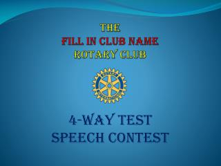 The FILL IN CLUB NAME Rotary Club