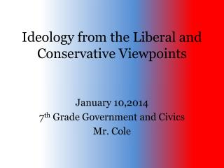 Ideology from the Liberal and Conservative Viewpoints