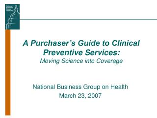 A Purchaser's Guide to Clinical Preventive Services: Moving Science into Coverage