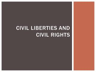 Civil liberties and civil rights
