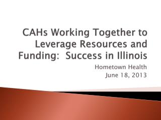 CAHs Working Together to Leverage Resources and Funding: Success in Illinois