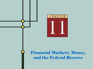 Financial Markets, Money, and the Federal Reserve