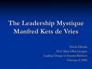 The Leadership Mystique Manfred Kets de Vries