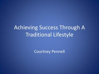 Achieving Success Through A Traditional Lifestyle