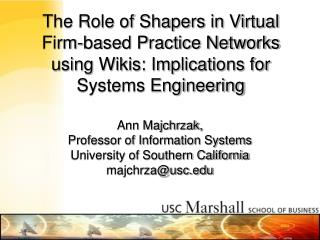 Ann Majchrzak,  Professor of Information Systems University of Southern California