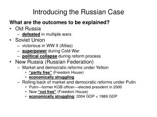 Introducing the Russian Case