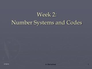 Week 2: Number Systems and Codes