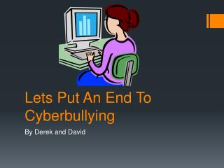 Lets  P ut  An  E nd To Cyberbullying