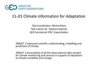 TARGET 1 Improved scientific understanding,  modelling  and prediction of climate.