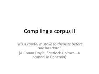 Compiling  a corpus II