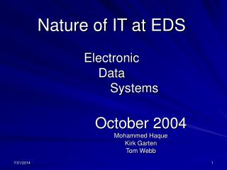 Nature of IT at EDS Electronic Data 		Systems