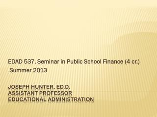 Joseph Hunter, Ed.D. Assistant Professor  educational administration