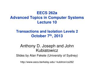 Anthony D. Joseph and John Kubiatowicz Slides by Alan Fekete ( University of Sydney)