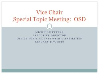 Vice Chair  Special Topic Meeting:  OSD
