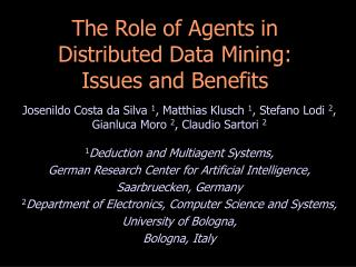 The Role of Agents in Distributed Data Mining: Issues and Benefits