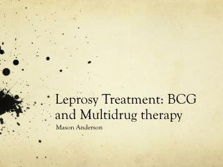 Leprosy Treatment: BCG  and  Multidrug therapy