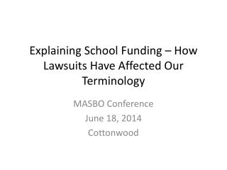 Explaining School Funding – How Lawsuits Have Affected Our Terminology