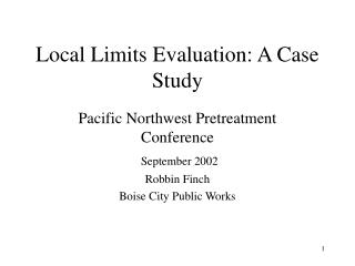Local Limits Evaluation: A Case Study