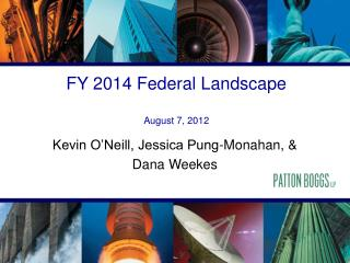 FY 2014 Federal Landscape August 7, 2012