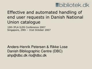 Effective and automated handling of end user requests in Danish National Union catalogue