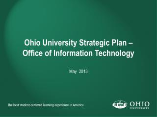 Ohio University Strategic Plan – Office of Information Technology May  2013