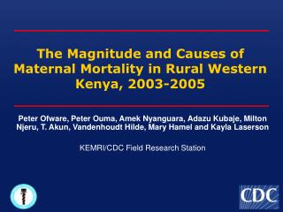The Magnitude and Causes of Maternal Mortality in Rural Western Kenya, 2003-2005