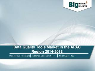 Data Quality Tools Market in the APAC Region 2014-2018