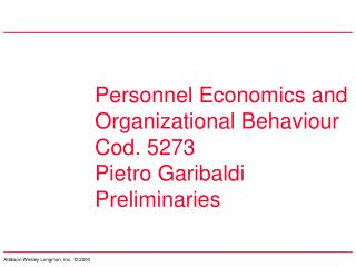 Personnel Economics and Organizational Behaviour Cod. 5273 Pietro Garibaldi Preliminaries
