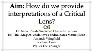 Aim:  How do we provide interpretations of a Critical Lens?