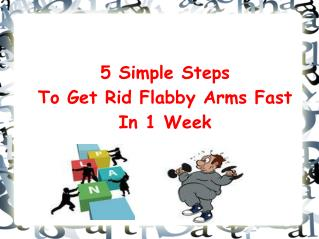 5 Simple Steps to Get Rid of Flabby Arms in 1 week