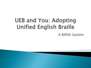 UEB and You: Adopting Unified English Braille