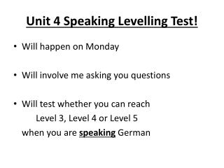 Unit 4 Speaking  Levelling  Test!