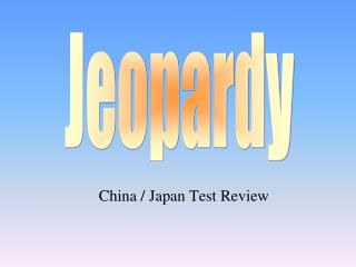 China / Japan Test Review