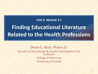 Diane E. Beck, Pharm.D. Director of Educational & Faculty Development and Professor