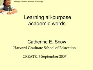 Learning all-purpose  academic words Catherine E. Snow