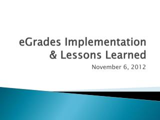 eGrades Implementation & Lessons Learned