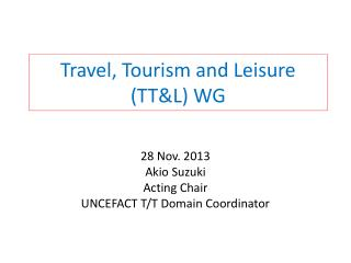 Travel, Tourism and Leisure (TT&L) WG
