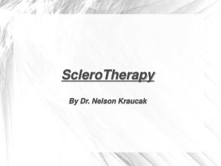 Nelson Kraucak performs ScleroTherapy