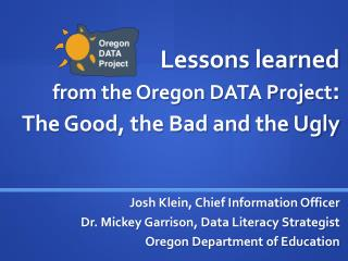 Lessons learned  from the Oregon DATA Project :