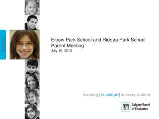 Elbow Park School and Rideau Park School Parent Meeting July 16, 2013