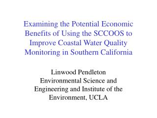Linwood Pendleton Environmental Science and Engineering and Institute of the Environment, UCLA