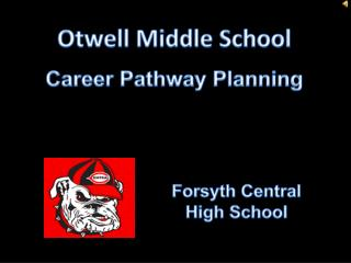 Otwell  Middle School Career Pathway Planning