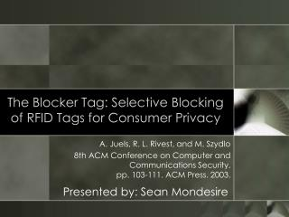 The Blocker Tag: Selective Blocking of RFID Tags for Consumer Privacy