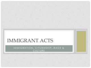 Immigrant acts