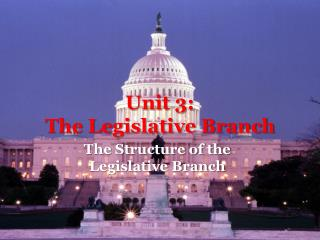 Unit 3: The Legislative Branch